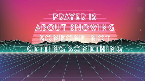prayerisaboutknowingsomeone